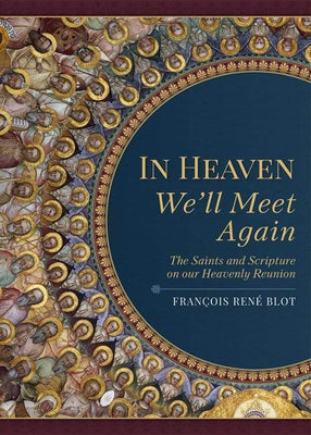 In Heaven We'll Meet Again by Francois Rene Blot - Unique Catholic Gifts