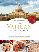 Vatican Cookbook 500 Years of Classic Recipes, Papal Tributes, and Exclusive Images of Life and Art at the Vatican - Unique Catholic Gifts