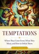 Temptations Where they Come From, What They Mean, and How to Defeat Them by Rev. P.J. Michel - Unique Catholic Gifts