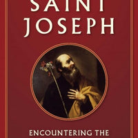 Truth about Saint Joseph Encountering the Most Hidden of Saints by Fr. Maurice Meschler - Unique Catholic Gifts