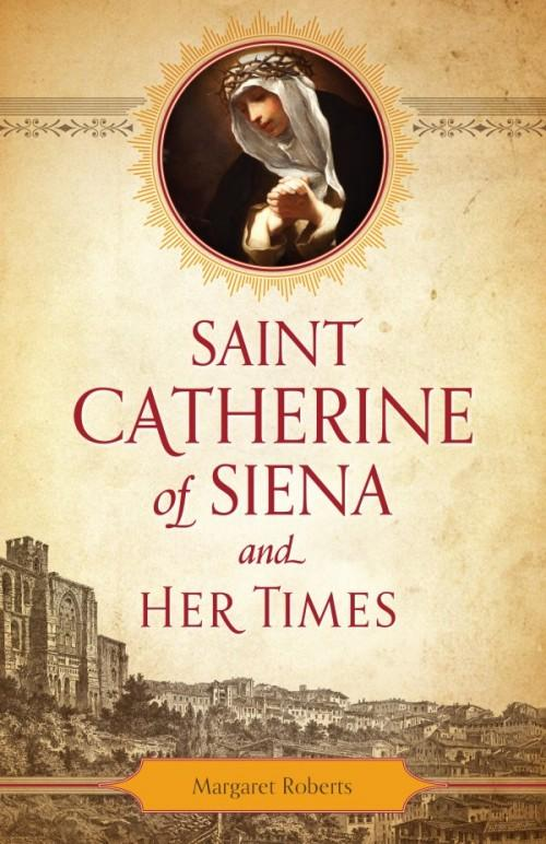 Saint Catherine of Siena and Her Times by Margaret Roberts - Unique Catholic Gifts