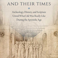 The Apostles and Their Times. Archeology, History, and Scripture Unveil What Life Was Really Like During the Apostolic Age by Mike Aquina - Unique Catholic Gifts