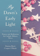 By Dawn's Early Light Prayers and Meditations for Catholic Military Wives by Donna-Marie Cooper O'Boyle - Unique Catholic Gifts