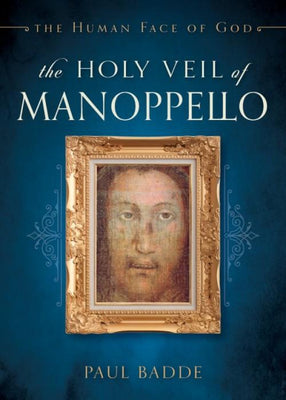 Holy Veil of Manoppello The Human Face of God by Paul Badde