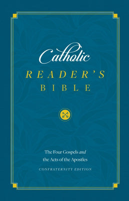 Catholic Reader's Bible: The Four Gospels and the Acts of the Apostles by Sophia Institute Press - Unique Catholic Gifts