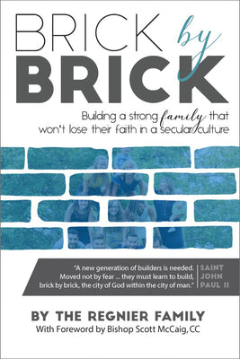 Brick by Brick by The Regnier Family - Unique Catholic Gifts