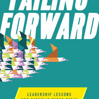 Failing Forward Leadership Lessons for Catholic Teens Today by Alan Migliorato, Darryl Dziedzic - Unique Catholic Gifts