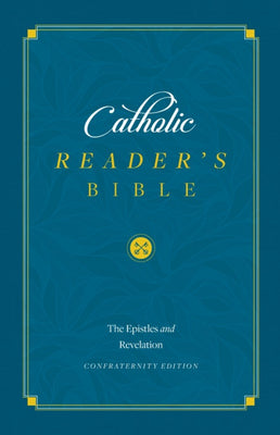 Catholic Reader's Bible: The Epistles and Revelation by Sophia Institute Press - Unique Catholic Gifts