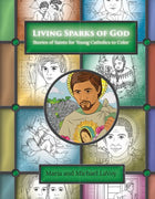 Living Sparks of God: Stories of Saints for Young Catholics to Color by Maria Lavoy - Unique Catholic Gifts