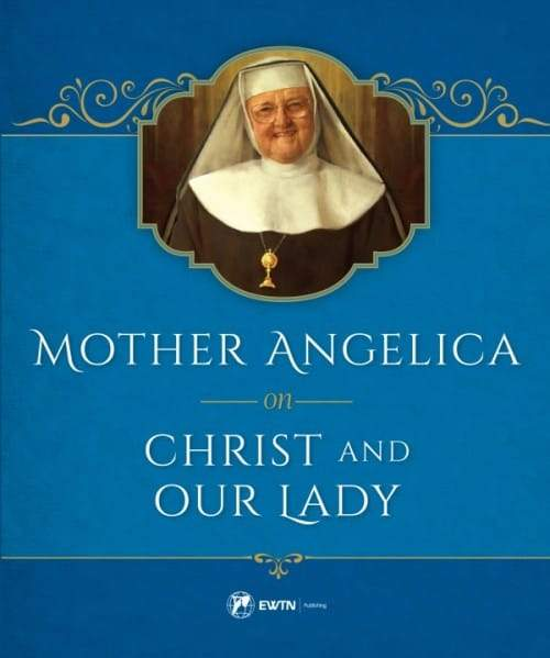 Mother Angelica on Christ and Our Lady by Mother Angelica - Unique Catholic Gifts