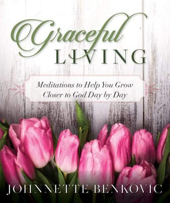 Graceful Living Meditations to Help You Grow Closer to God Day by Day by Johnnette Benkovic - Unique Catholic Gifts