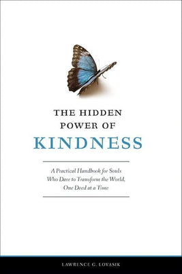 Hidden Power of Kindness A Practical Handbook for Souls Who Dare to Transform the World One Deed at a Time by Fr. Lawrence G. Lovasik