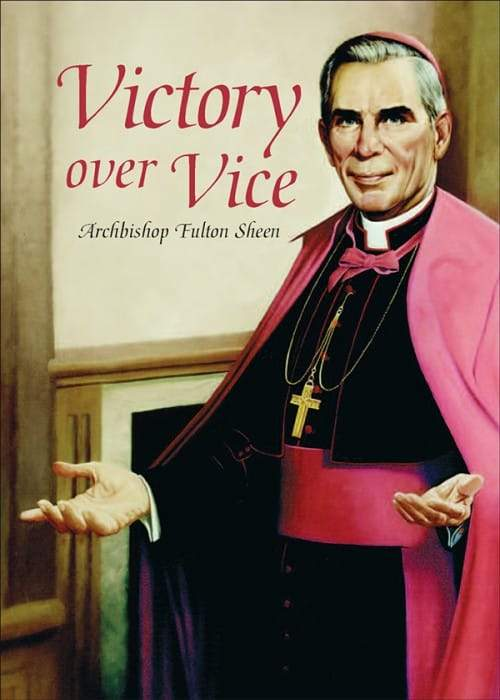 Victory Over Vice by Archbishop Fulton J. Sheen - Unique Catholic Gifts