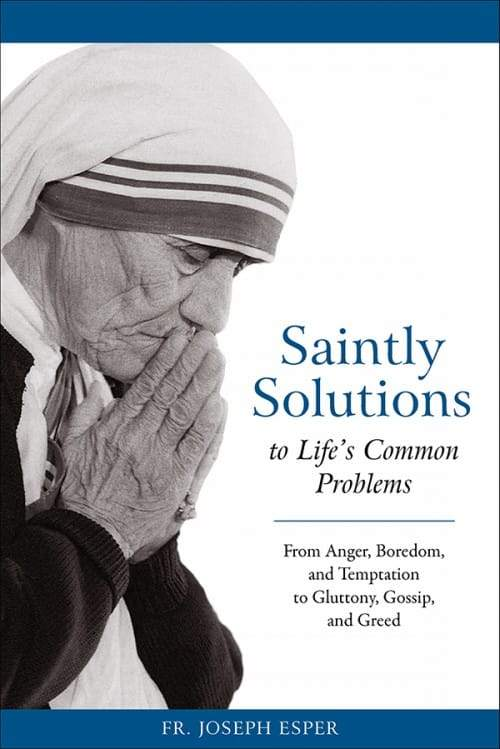 Saintly Solutions to Life's Common Problems by Fr. Joseph M. Esper - Unique Catholic Gifts