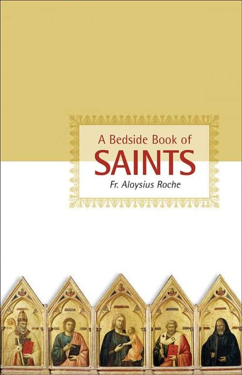 Bedside Book of Saints, A by Rev. Aloysius Roche