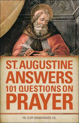 St Augustine Answers 101 Questions on Prayer by Fr. Cliff Ermatinger, St. Augustine Of Hippo - Unique Catholic Gifts