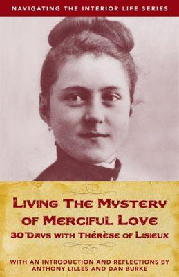 An Introduction: Living the Mystery of Merciful Love by Anthony Lilles and Dan Burke.