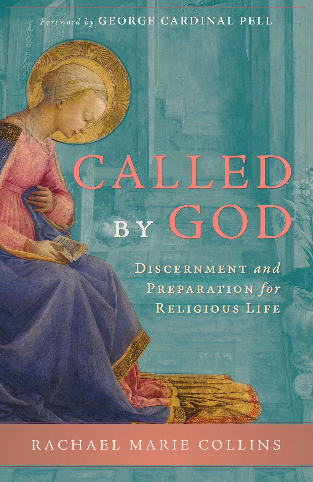 Called by God: Discernment and Preparation for Religious Life By Rachael Marie Collins - Unique Catholic Gifts