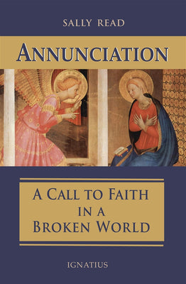 Annunciation: A Call to Faith in a Broken World by Sally Read - Unique Catholic Gifts