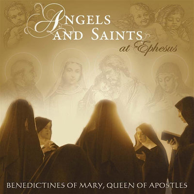 Angels and Saints at Ephesus CD - Unique Catholic Gifts