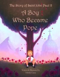 A Boy Who Became Pope by Fabiola Garza
