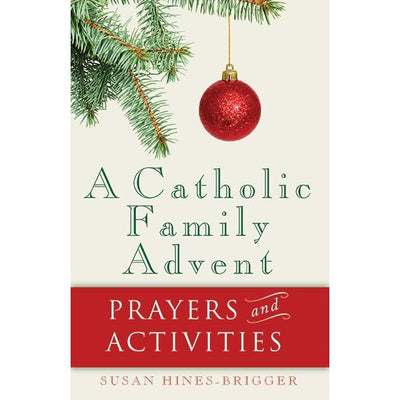 A Catholic Family Advent by Susan Hines-Brigger