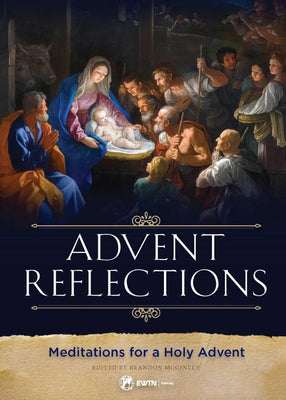 Advent Reflections Meditations for a Holy Advent by Brandon McGinley