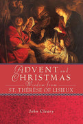 Advent and Christmas Wisdom from St. Therese of Lisieux By John Cleary - Unique Catholic Gifts