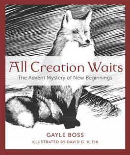 All Creation Waits The Advent Mystery of New Beginnings - Unique Catholic Gifts