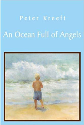 An Ocean Full of Angels: The Autobiography of 'Isa Ben Adam  by Peter Kreeft  (Hard Back) - Unique Catholic Gifts