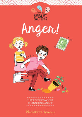 Anger! Three Stories about Channeling Anger By: Gaelle Tertrais - Unique Catholic Gifts