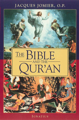 The Bible and the Qur'an by Jacques Jomier