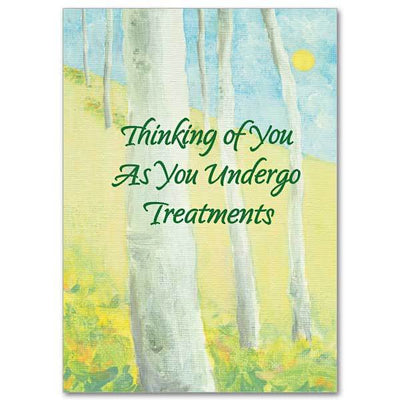 Thinking of You as You Undergo Treatments