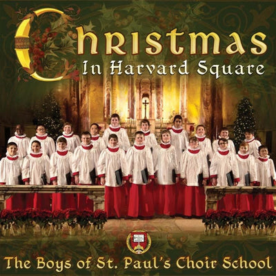 Christmas in Harvard Square The Boys of St. Paul Choir School CD - Unique Catholic Gifts