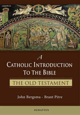 A Catholic Introduction to the Bible The Old Testament By: John Bergsma, Brant Pitre - Unique Catholic Gifts