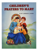 Children's Prayers to Mary by Rev. Lawrence G. Lovasik, S.V.D. - Unique Catholic Gifts