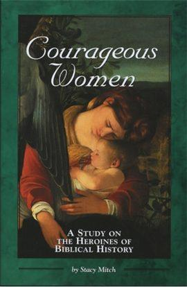 Courageous Women: A Study on the Heroines of Biblical History By Stacy Mitch - Unique Catholic Gifts