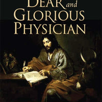 Dear and Glorious Physician A Novel about Saint Luke - Unique Catholic Gifts