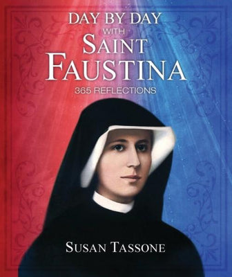 Day by Day with Saint Faustina 365 Reflections by Susan Tassone - Unique Catholic Gifts