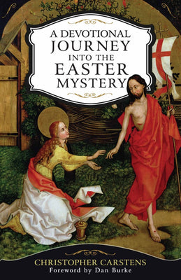 A Devotional Journey into the Easter Mystery by Christopher Carstens - Unique Catholic Gifts