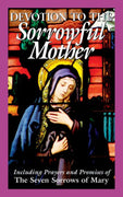 Devotion to the Sorrowful Mother by The Benedictine Convent of Clyde, Missouri - Unique Catholic Gifts