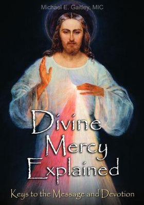 Divine Mercy Explained Keys to the Message and Devotion - Unique Catholic Gifts
