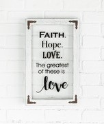 "Window Wall Plaque ""Faith. Hope. Love. The greatest of these is Love"""