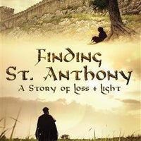 Finding St. Anthony: A Story of Loss and Light DVD - Unique Catholic Gifts