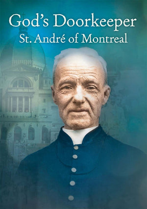 God's Doorkeeper St. Andre of Montreal - Unique Catholic Gifts