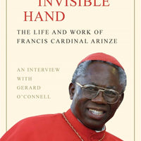 God's Invisible Hand The Life and Work of Francis Cardinal Arinze By: Francis Cardinal Arinze - Unique Catholic Gifts