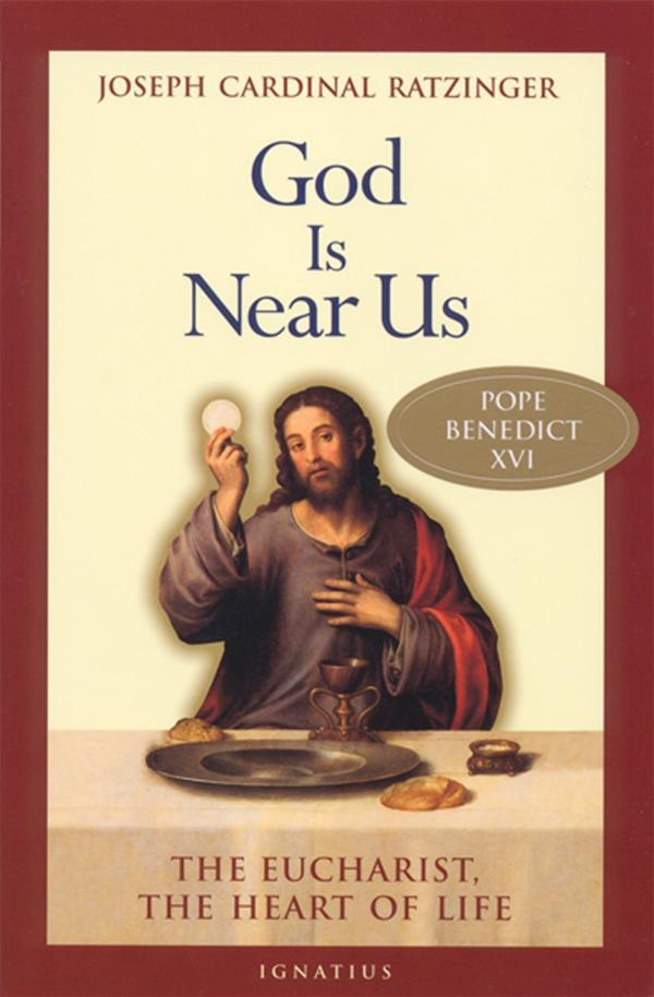 God Is Near Us: The Eucharist, the Heart of Life by Cardinal Ratzinger (Pope Benedict) - Unique Catholic Gifts