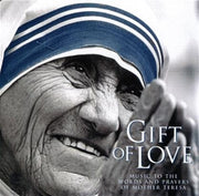 Gift of Love Music to the Words and Prayers of Mother Teresa CD - Unique Catholic Gifts