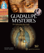 Guadalupe Mysteries Deciphering the Code By: Grzegorz Gorny, Janusz Rosikon - Unique Catholic Gifts