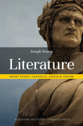 Literature: What Every Catholic Should Know by Joseph Pearce - Unique Catholic Gifts